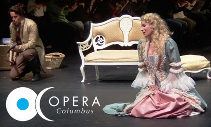"Opera Columbus - Downtown Columbus: $25 for a Ticket to ""The Marriage of Figaro"" at Opera Columbus ($50 Value). Choose From Two Dates."
