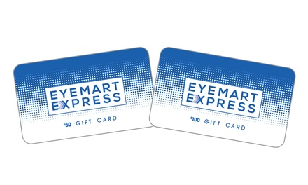 $25 for $50 or $50 for $100 Gift Cards at Eyemart Express