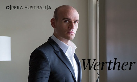 Werther: Tickets , 22 February 11 March, Sydney Opera House