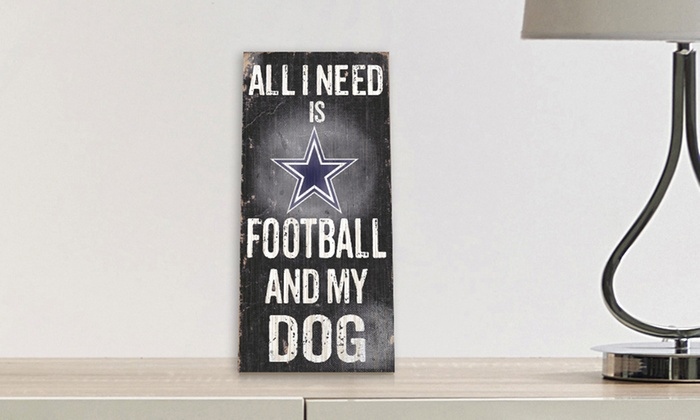 "NFL All I Need Is Football and My Dog Sign (12″ x 6"")"
