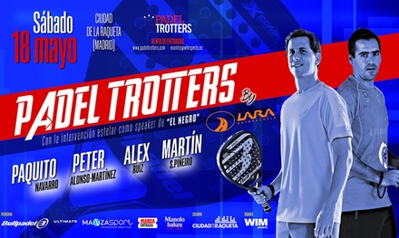 Entrada para el Padel Trotters Show en la Ciudad de la Raqueta el sábado 18 de mayo desde 15,95 €