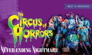 The Circus of Horrors: The Circus of Horrors: The Never-Ending Nightmare, 17 - 25 March, Three Locations (Up to 50% Off)
