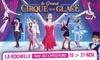 1 place pour Le Grand Cirque sur Glace sur glace à La Rochelle
