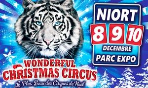 Grand Cirque de Noël de Niort: 1 place pour la 1ère édition du Grand Cirque de Noël,catégorie et date au choix, dès 15€ au Parc des Expositions à Niort
