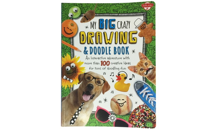 My Big, Crazy Drawing & Doodle Book: An Interactive Adventure