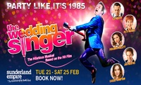 The Wedding Singer, Sunderland Theatre, 22 - 25 February (Up to 41% Off)