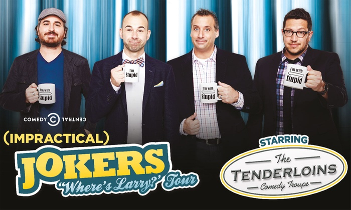 Impractical Jokers Where S Larry Tour Starring The Tenderloins  October