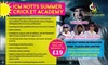 ICM Notts Summer Cricket Academy