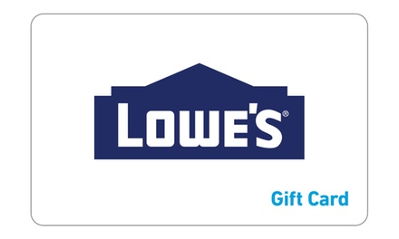 $50 eGift Card to Lowe's  (10% Off)