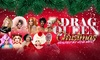 """A Drag Queen Christmas"" – Up to 40% Off Holiday Show"
