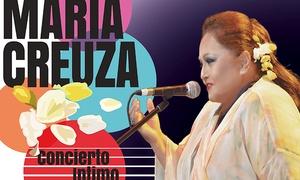 Sequeira Producciones: Entrada para ver show de María Creuza para el sábado 22/07