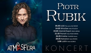 "Piotr Rubik – Atmasfera: Od 54,90 zł: bilet na koncert Piotra Rubika ""Moja historia""w 6 miastach do wyboru"