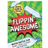 Flippin Awesome Bottle Tricks Book