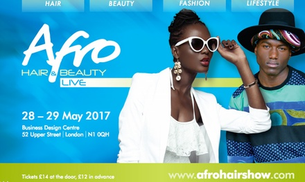 Afro Hair and Beauty Live on 28 - 29 May at The Business Design Centre (Up to 42% Off)
