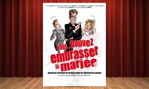 La Comédie de Grenoble: 2 places pour ''Vous pouvez embrasser la mariée'' du 4 au 23 octobre à 20€