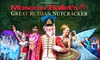 "Moscow Ballet – Up to 27% Off ""Great Russian Nutcracker"""