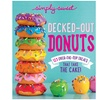 Simply Sweet Decked-Out Donuts Baking Cookbook