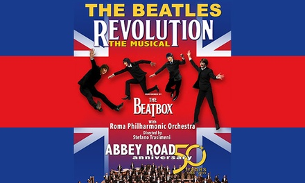 Deal Biglietti Eventi Groupon.it Revolution: The Beatles Musical, Taormina