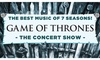 GAME OF THRONES: The Concert Show