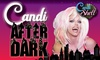 Candi After Dark – Up to 41% Off Comedy