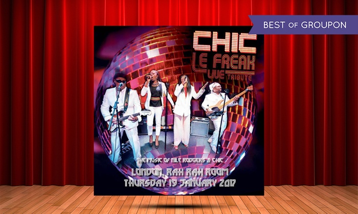 CHIC LE FREAK/ London/ 19th January 2017 - 229 The Venue: Nile Rodgers and Chic Tribute Show: Chic Le Freak on 19 January at Rah Rah Room (Up to 20% Off)
