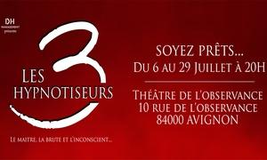 Les 3 Hypnotiseurs à Avignon