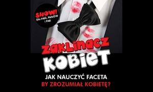 """GoBig Events: Bilet na show """"Zaklinacz kobiet"""" za 49,99 zł z GoBig Events – 7 miast"""
