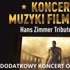 Koncert Hans Zimmer Tribute - dodatkowy termin