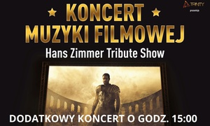 Koncert Muzyki Filmowej - Hans Zimmer Tribute Show: Od 69,90 zł: bilet na koncert muzyki filmowej Hans Zimmer Tribute Show na Torwarze godz: 15