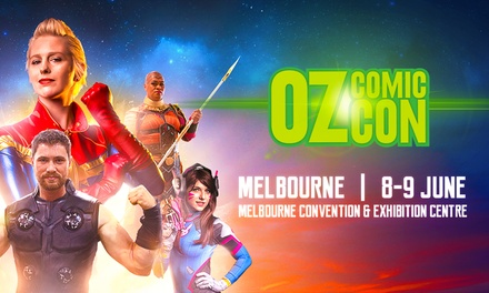 Oz ComicCon Melbourne 2019: 1Day Child $17.50, General Admission $30, or Combined Ticket $36, 8 9 June