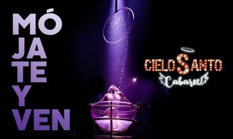 Entrada a 'Cielo Santo Cabaret' del 4 de enero al 23 de febrero por 12,95 € en Gran Teatro Bankia Príncipe Pío