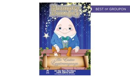 Humpty Dumpty's Eggstravaganza The Easter Panto!, 15 April, The Spa Pavilion