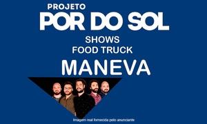 """Time Evento: Projeto Pôr do Sol """"Show Maneva"""" – Centro Cultural Oscar Niemeyer: 1 ingresso para dia 30/07"""