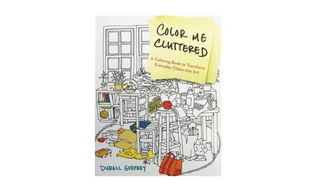 Color Me Cluttered Coloring Book to Transform Everyday Chaos into Art