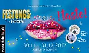 Café Hahn: Ticket für das Festungsvarieté mit 4-Gänge-Menü oder Frühstücksbuffet im Dezember in Koblenz (20% sparen)