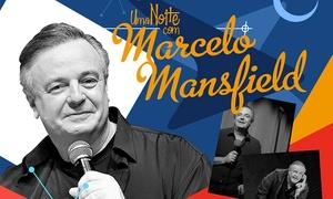 """Veiga Produções Artísticas: """"Uma Noite com Marcelo Mansfield"""" – Teatro Municipal de Ribeirão Preto"""