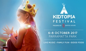 Kidtopia: Kidtopia Festival: Entry Tickets 50% Off at Parramatta Park, 6-8 October 2017