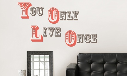 Peel and Stick Wall Quotes. Multiple Styles Available from $6.99 to $9.99.