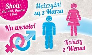 """Go Big Events: 59 zł: bilet na seans """"Mężczyźni są z Marsa, Kobiety z Wenus"""" Grzegorza Kordka (zamiast 127 zł) – 11 miast"""
