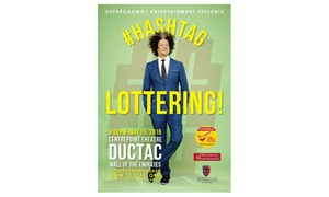 DUCTAC: One or Two Tickets to See Hashtag Lottering, DUCTAC Theater, 25 May