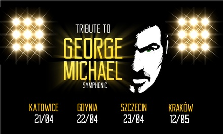"Od 59 zł: bilet na koncert ""Tribute to George Michael"" – 4 miasta"