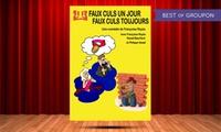 2 places pour Faux cul un jour faux culs toujours du 30 avril au 13 mai, heure au choix à La comédie PaKa à 20 €