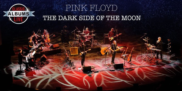 """Classic Albums Live: Pink Floyd's """"Dark Side of the Moon"""" on Friday, October 26, at 8 p.m."""