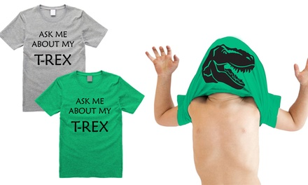 One or Two Kids' Ask Me About My TRex TShirts