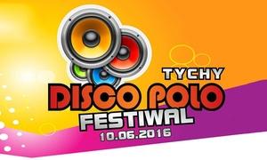 Tychy Disco Polo Festiwal 2016: 24,99 zł: 2 bilety na Tychy Disco Polo Festiwal 2016 (zamiast 40 zł)