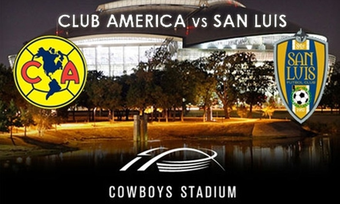 Club America vs. San Luis F.C. - Arlington: $14 for One Ticket to Soccer Match Between Club America and San Luis F.C. at the Dallas Cowboys Stadium in Arlington on July 17