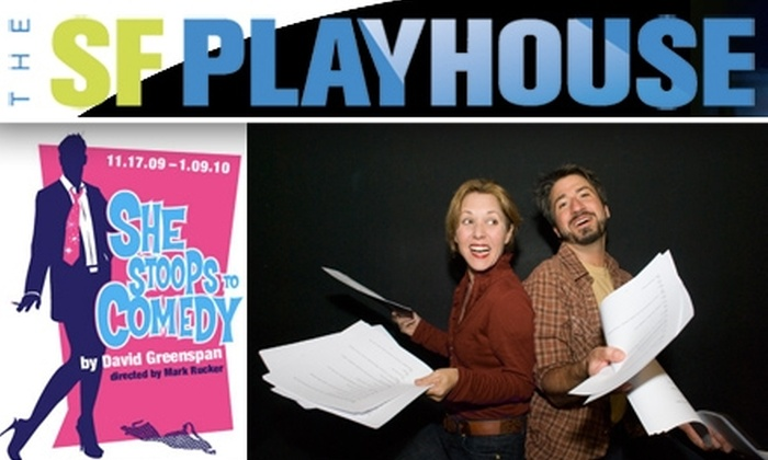 "SF Playhouse - Downtown: $25 ""She Stoops to Comedy"" Tickets. Buy Here for 11/27 at 8 p.m. at the San Francisco Playhouse. See Below for Other Dates & Prices."