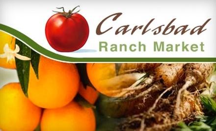 $15 Groupon to Carlsbad Ranch Market - Carlsbad Ranch Market in Carlsbad