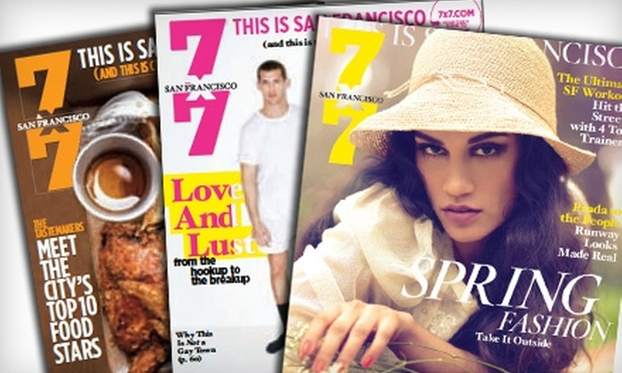 """7x7"" - Multiple Locations: $7 for a One-Year Subscription to ""7x7"" Magazine ($15 Value)"
