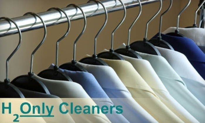H2Only Cleaners - Multiple Locations: $10 for $25 Worth of Non-Toxic Dry Cleaning at H2Only Cleaners